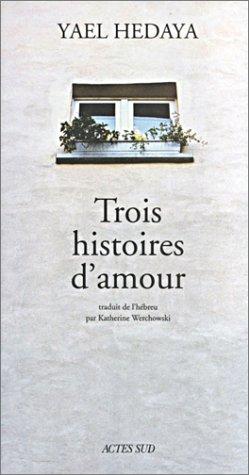 9782742737147: Trois histoires d'amour