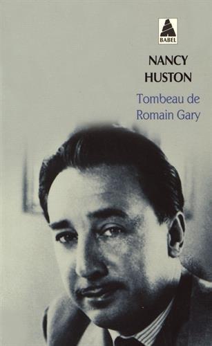 TOMBEAU DE ROMAIN GARY NOUV EDITION: HUSTON NANCY