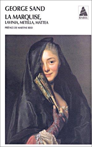 La Marquise, Lavinia, Metella, Mattea: George Sand