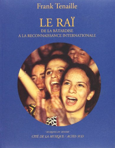 9782742738243: Le Raï : De la bâtardise à la reconnaissance internationale (inclus un CD)