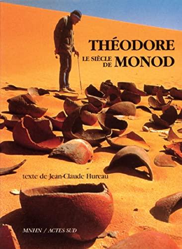 SIÈCLE DE THÉODORE MONOD (LE): HUREAU JEAN-CLAUDE