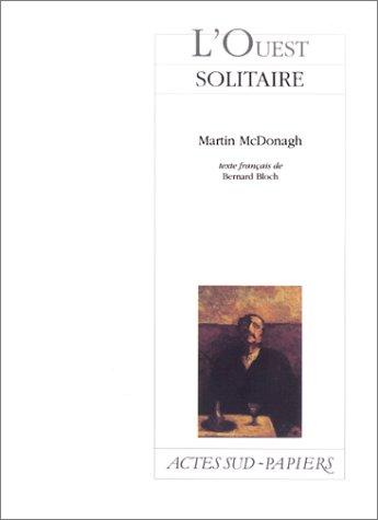 L'Ouest solitaire (2742738827) by McDonagh, Martin; Bloch, Bernard