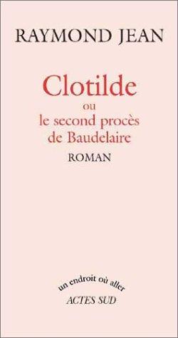 9782742739257: Clotilde ou le Second proc�s de Baudelaire