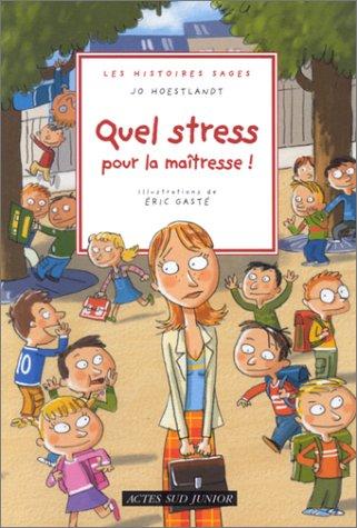 9782742739394: Quel stress pour la maîtresse !