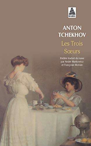 TROIS SOEURS -LES- NOUV ED 2002: TCHEKHOV ANTON