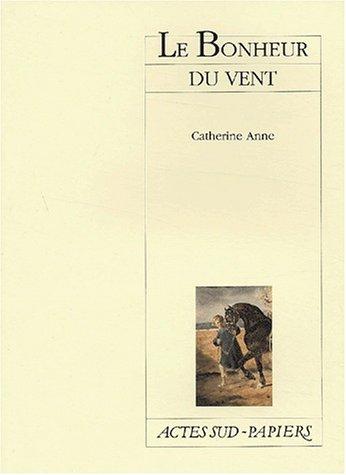 9782742740888: Le bonheur du vent (French Edition)