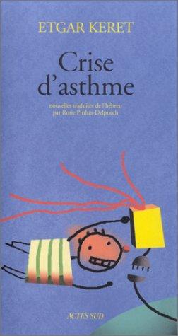 Crise d'asthme (9782742740932) by Etgar Keret; Rosie Pinhas-Delpuech