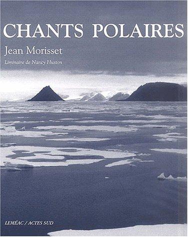 Chants polaires: MORISSET Jean