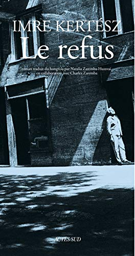 Le refus (nouvelle édition): Kertesz, Imre