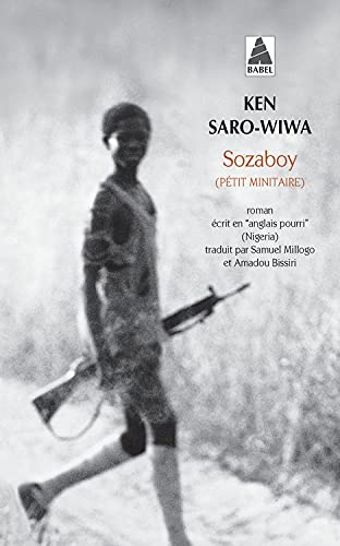 Sozaboy: Pétit minitaire (2742742212) by Ken Saro-Wiwa; Samuel Millogo; Amadou Bissiri