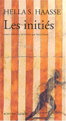 Inities (les) (Romans, nouvelles, récits) (French Edition) (9782742742332) by Haasse, Hella S.