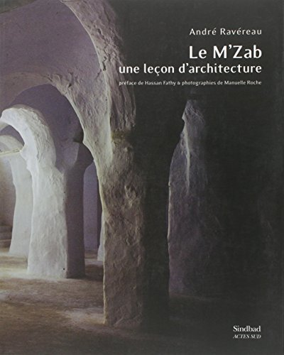 Le M'Zab: Une Leçon D'architecture: Ravéreau, André