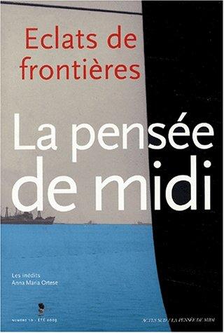 LA PENSEE De MIDI : N.10 ; Eclats De Frontieres: COLLECTIF