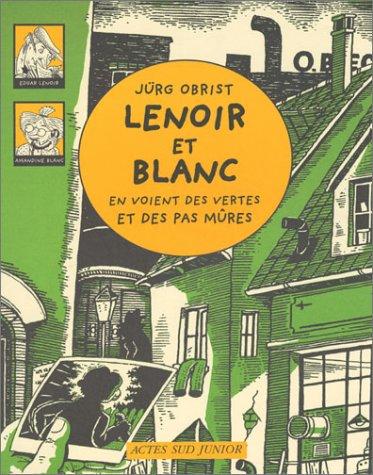9782742743490: Les enquêtes de Lenoir et Blanc : Lenoir et Blanc en voient des vertes et des pas mûres