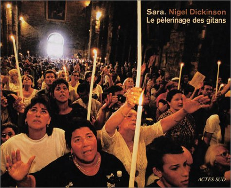 Sara : Le pèlerinage des gitans: Nigel Dickinson