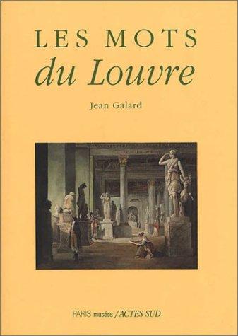 Les Mots du Louvre (2742743650) by Jean Galard
