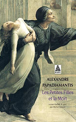 PETITES FILLES ET LA MORT -LES- NE: PAPADIAMANTIS ALEXAN