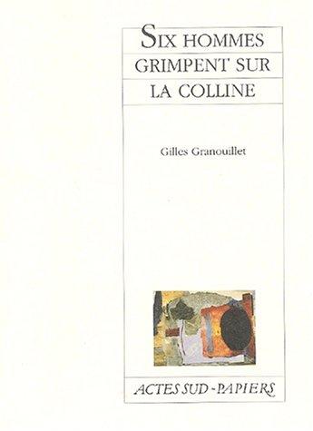 SIX HOMMES GRIMPENT SUR LA COLLINE: GRANOUILLET GILLES