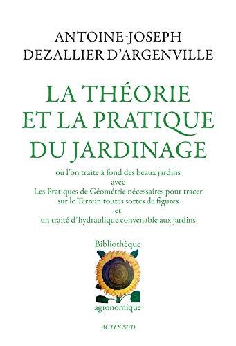 9782742745029: La théorie et la pratique du jardinage (French Edition)