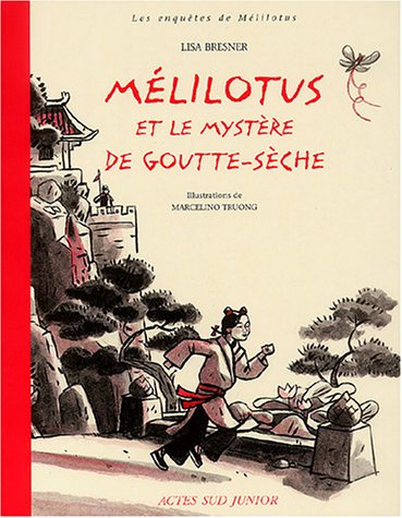 Mélilotus et le Mystère de goutte-sèche Bresner, Lisa; Truong, Marcelino et Yifu, Fan