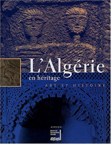 9782742745777: L'Algérie en héritage : Art et histoire