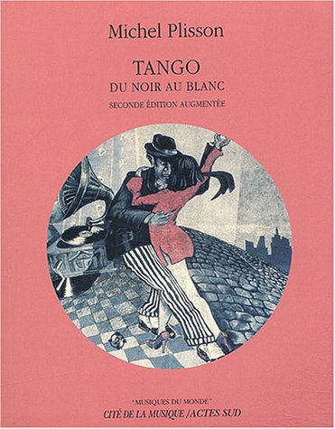 9782742745920: Tango : Du noir au blanc (contient un CD gratuit)
