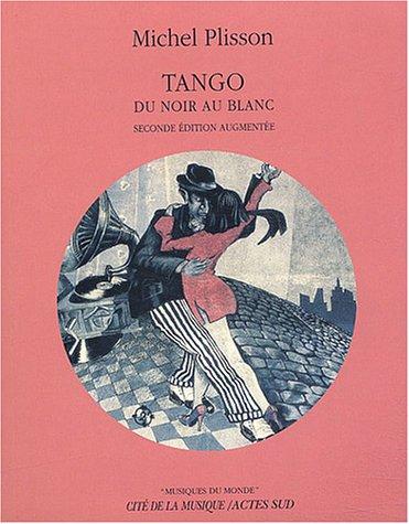 9782742745920: Tango Du Noir Au Blanc Seconde Edition
