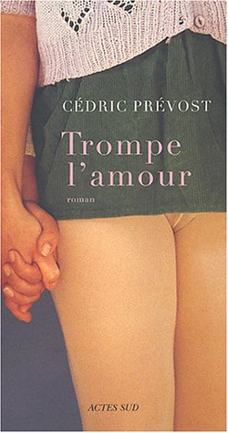 9782742746071: Trompe l'amour (French Edition)