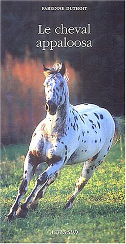 9782742746248: Le cheval appaloosa (French Edition)