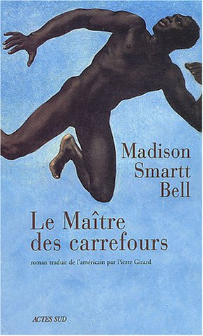 Le Maitre des carrefours (French Edition): Madison Smart Bell
