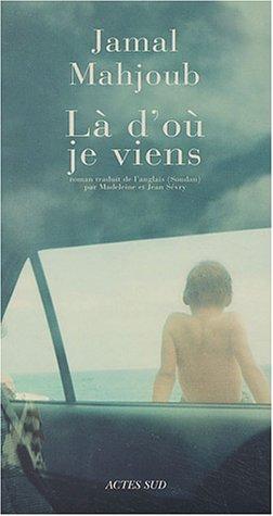 Là d'où je viens (French Edition): Jamal Mahjoub