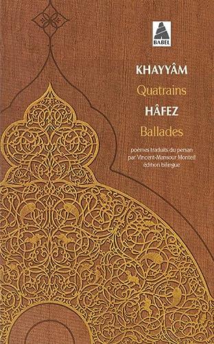 QUATRAINS BALLADES: KHAYYAM ET HAFEZ SHI