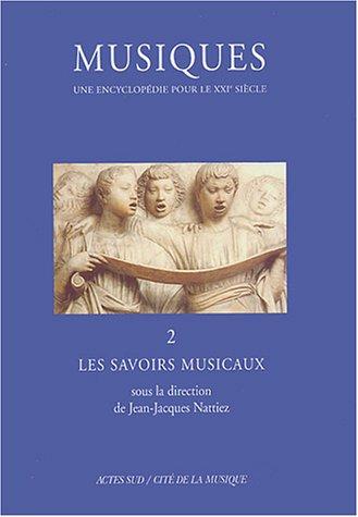 9782742747726: Musiques, une encyclopédie pour le XXIe siècle : Volume 2, Les savoirs musicaux (French edition)