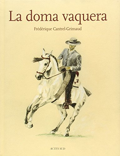 9782742747818: La doma vaquera (French Edition)