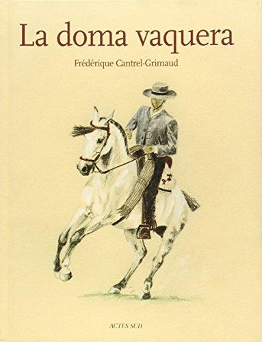 La doma vaquera (French Edition): Frédérique Cantrel-Grimaud