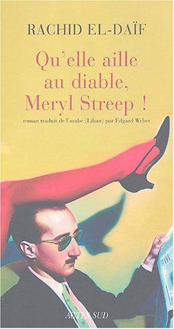 9782742748006: Qu'elle aille au diable, Meryl Streep ! (French Edition)