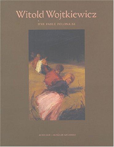 Witold Wojtkiewicz (French Edition) (9782742748549) by MUZEUM NARODOWE