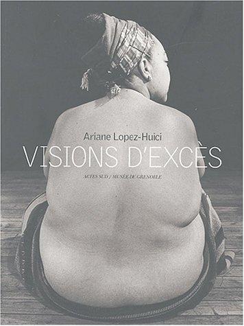 VISIONS D'EXCÈS: LOPEZ-HUICI ARIANE