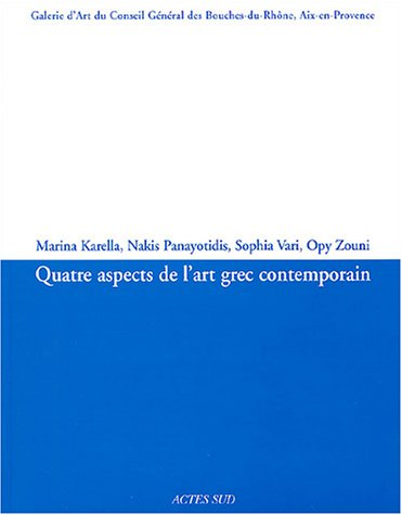 9782742748631: Quatre aspects de l'art grec contemporain (French Edition)