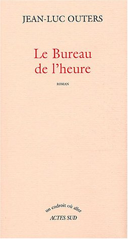 BUREAU DE L'HEURE (LE): OUTERS JEAN-LUC