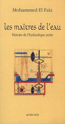Les Maîtres de l'eau (French Edition): Mohammed El Faïz