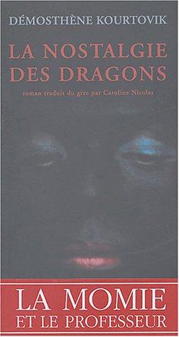 La Nostalgie des dragons (French Edition): Démosthène Kourtovik