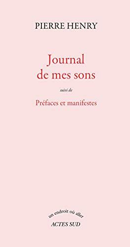 9782742749430: Journal de mes sons - suivi de prefaces et manifestes (Un endroit où aller)