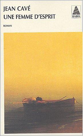 Une femme d'esprit (French Edition): Jean Cavé