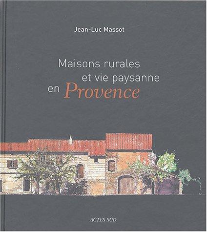 9782742751006: Maisons rurales et vie paysanne en Provence (French Edition)