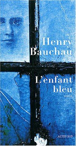 ENFANT BLEU (L'): BAUCHAU HENRY