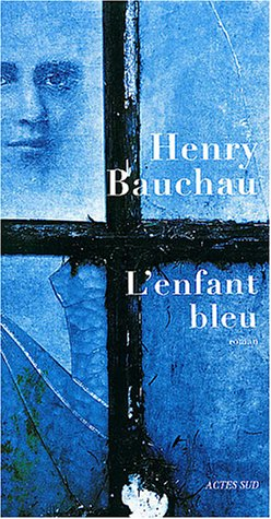 L'Enfant Bleu (French Edition): Bauchau, Henry