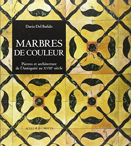 9782742751457: Marbres de couleur : Pierres et architecture de l'Antiquité au XVIIIe siècle