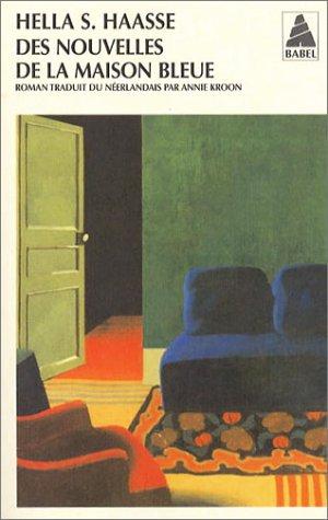 Nouvelles De La Maison Bleue Bab N°651 (Babel) (French Edition) (9782742751501) by Haasse, Hella S.