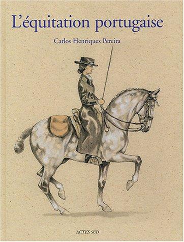 9782742751822: L'équitation portugaise : Un art équestre